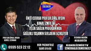 Dünyaca ünlü cerrah Prof. Dr. Ünal Aydın Kanal İzmir TV'de