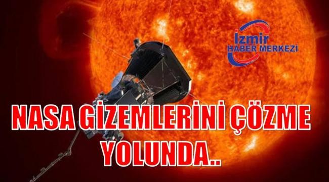 NASA GİZEMLERİNİ ÇÖZME YOLUNDA..