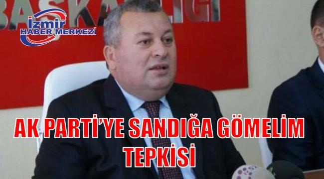 AK PARTİ'YE SANDIĞA GÖMELİM TEPKİSİ