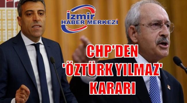 CHP'DEN 'ÖZTÜRK YILMAZ' KARARI