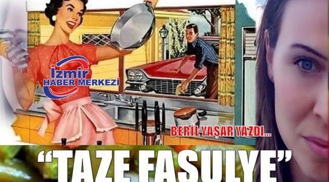 TAZE FASÜLYE