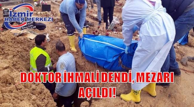 DOKTOR İHMALİ DENDİ, MEZARI AÇILDI!
