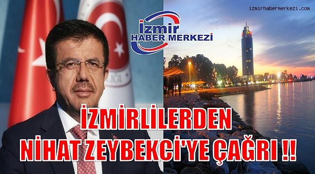 İZMİRLİLERDEN NİHAT ZEYBEKCİ'YE ÇAĞRI !!