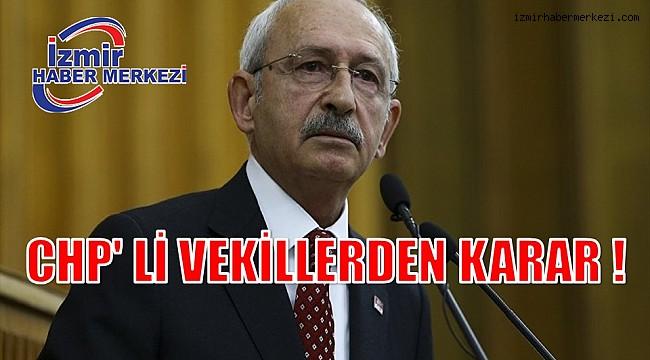 CHP' Lİ VEKİLLERDEN KARAR !
