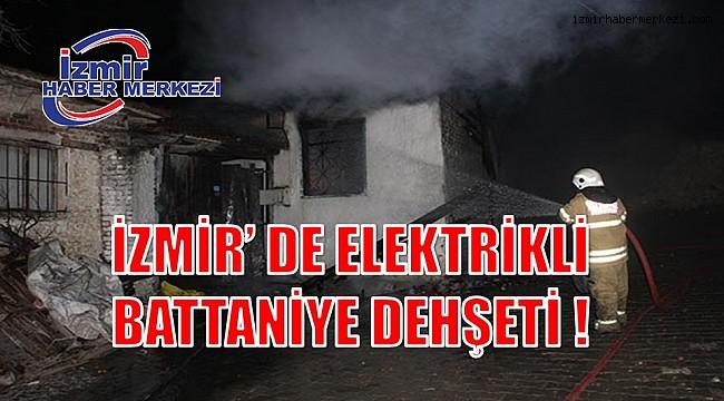 İZMİR' DE ELEKTRİKLİ BATTANİYE DEHŞETİ !