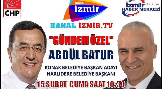 CHP KONAK BELEDİYE BAŞKAN ADAYI ABDÜL BATUR KANAL İZMİR TV'DE...