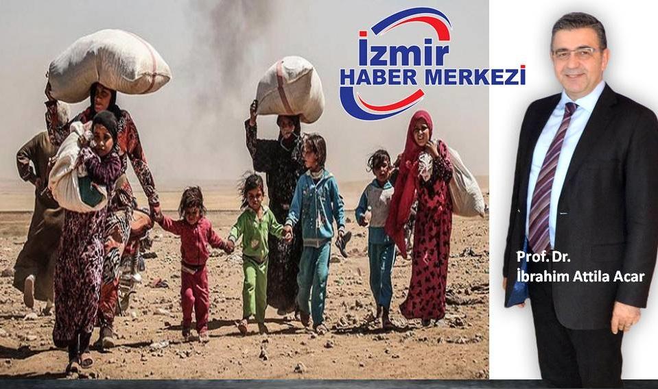 """""""Mülteciler"""" Bizim Kardeşlerimiz!... Prof. Dr. İbrahim Attila Acar yazdı"""