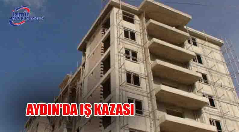 Aydın'da iş kazası