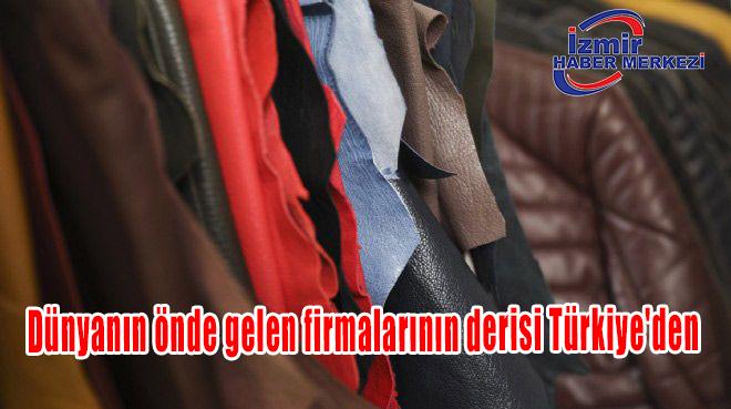 Dünyanın önde gelen firmalarının derisi Türkiye'den