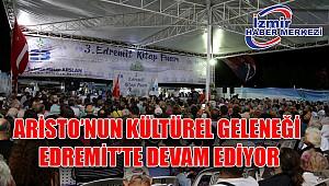 ARİSTO'NUN KÜLTÜREL GELENEĞİ EDREMİT'TE DEVAM EDİYOR