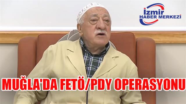 Muğla'da FETÖ/PDY operasyonu