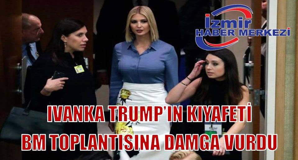 Ivanka Trump'ın kıyafeti BM toplantısına damga vurdu