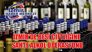 İzmir'de besi çiftliğine sahte alkol operasyonu