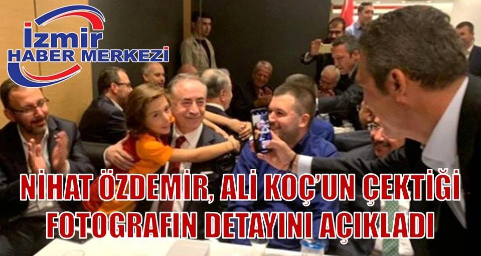 Nihat Özdemir: Ali Koç fotoğrafı ben çekeyim dedi