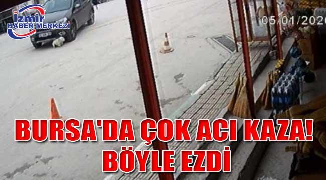Bursa'da çok acı kaza! Böyle ezdi
