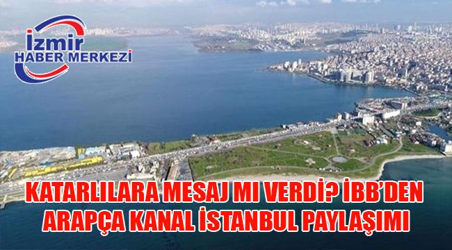 İBB'den Arapça Kanal İstanbul mesajı: Projeden çekildik