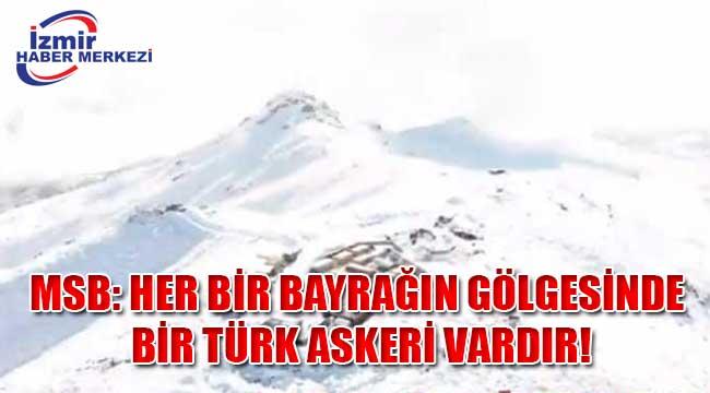 MSB: Her bir bayrağın gölgesinde bir Türk askeri vardır!